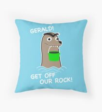 Gerald! Get off our Rock! Throw Pillow