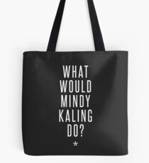 what would mindy kaling do? Tote Bag