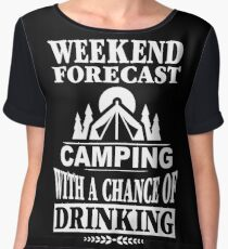 Weekend Forecast: Camping With A Chance Of Drinking Chiffon Top