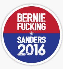 Bernie Fucking Sanders 2016 Sticker