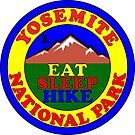 YOSEMITE NATIONAL PARK CALIFORNIA EAT SLEEP HIKE HIKING MOUNTAINS EXPLORE by MyHandmadeSigns