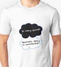 Is Okay Good? Quirrell. Okay Is Wonderful! Unisex T-Shirt