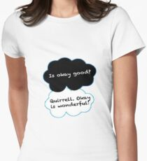 Is Okay Good? Quirrell. Okay Is Wonderful! Women's Fitted T-Shirt