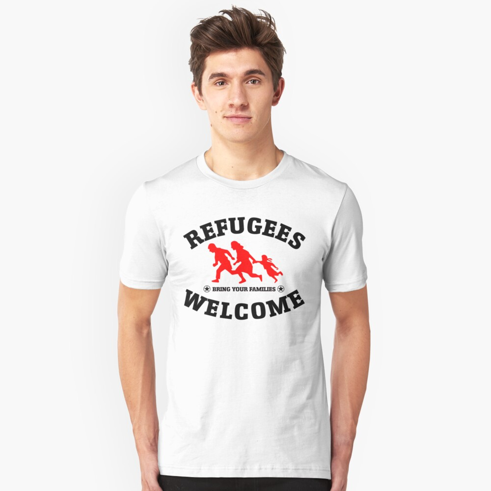 Refugees Welcome Bring Your Families Unisex T-Shirt Front