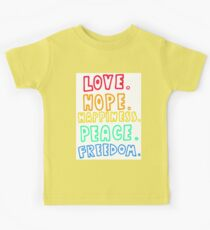 Love, Hope, Happiness, Peace, Freedom Kids Clothes