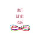 Love Never Ends (white) by shawntking