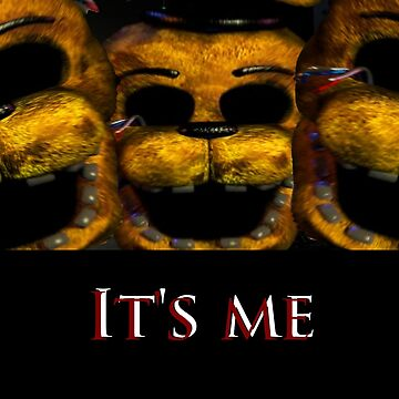 Five Nights at Freddy's: It's Me by ArianaFaithJ