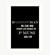 Barrowman made me do it (grey) Art Print