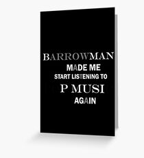 Barrowman made me do it (grey) Greeting Card