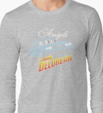 The Angels Have the Delorean Long Sleeve T-Shirt