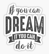 Dream It Do It - Motivational Quotes. Sticker