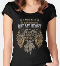 NATIVE AMERICAN I MAY NOT BE FULL BLOODED BUT MY HEART 100% NATIVE Women's Fitted Scoop T-Shirt