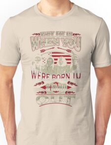 NATIVE AMERICAN WHY FIT IN WHEN YOU WERE BORN TO STAND OUT Unisex T-Shirt