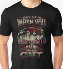 NATIVE AMERICAN WHY FIT IN WHEN YOU WERE BORN TO STAND OUT T-Shirt