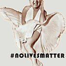 No Lives Matter by Thelittlelord