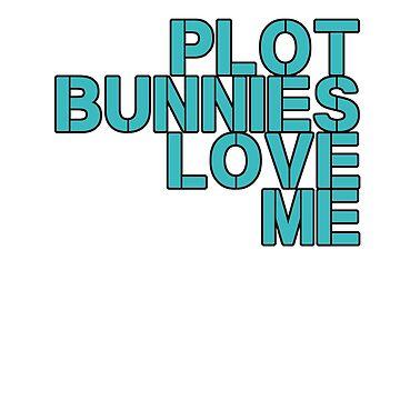 Plot Bunnies Love Me - Blue by vampyremuffin
