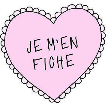 je m'en fiche (i don't care) by bleerios