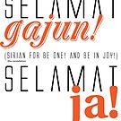 SELAMAT GAJUN! SELAMAT JA! BE ONE! BE IN JOY! by fabuliciosa