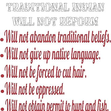 TRADITIONAL INDIAN WILL NOT REFORM by NativeAmerican1