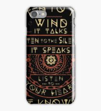 NATIVE AMERICAN LISTEN TO THE WIND IT TALKS LISTEN TO THE SILENCE IT SPEAKS LISTEN YOUR HEART IT KNOWS iPhone Case/Skin
