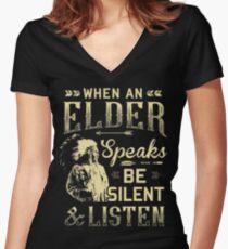 NATIVE AMERICAN WHEN AN ELDER SPEAKS BE SILENT AND LISTEN Women's Fitted V-Neck T-Shirt