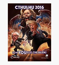 Now YOU feel the BURN! (Cthillary) Photographic Print