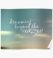 Dreaming Beyond The Horizon Poster