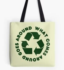 What comes around goes around Tote Bag