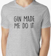 GIn made me do it Men's V-Neck T-Shirt