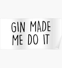 GIn made me do it Poster