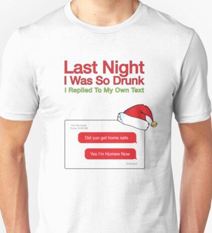 Letzte Nacht war ich so betrunken - Weihnachtsvariante T-Shirt