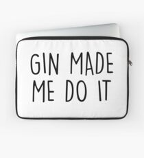 GIn made me do it Laptop Sleeve