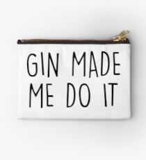 GIn made me do it Studio Pouch