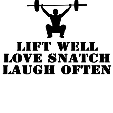 Lift Well, Love snatch, Laugh Often by feegee1