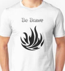 Be Brave flames - Dauntless T-Shirt