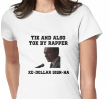 Tik and also Tok by rapper ke-dollar sign-ha Womens Fitted T-Shirt