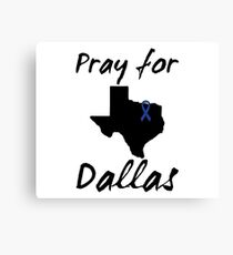 Pray for Dallas Canvas Print