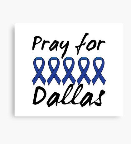 Pray for Dallas Canvas Print
