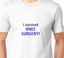 I Survived Knee Surgery Unisex T-Shirt
