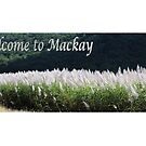 Welcome to Mackay by KazM