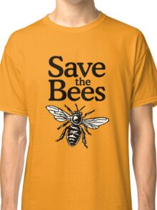 Save The Bees Beekeeper Quote Design Classic T-Shirt