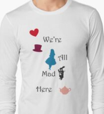 We're Mad Long Sleeve T-Shirt