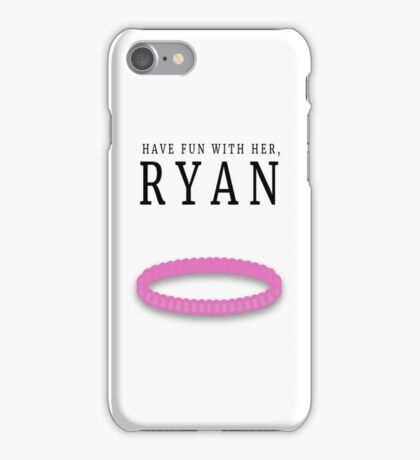 Have fun with her, Ryan (Bracelet) iPhone Case/Skin
