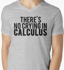 There's No Crying In Calculus Men's V-Neck T-Shirt