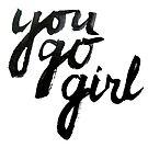 You go girl! by Anastasiia Kucherenko