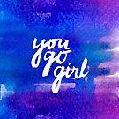 You go girl - hand lettering by Anastasiia Kucherenko