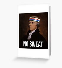 No Sweat - Inspired by Hamilton - sweatband Greeting Card