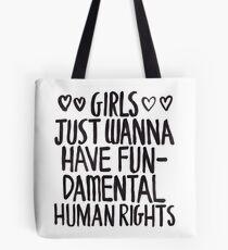 Mädchen wollen nur Spaß haben (Menschenrecht) Tote Bag
