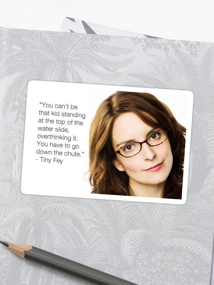 Tina Fey Quote | Sticker