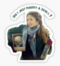 Waverly Earp: Did I Just Marry A Skull? Sticker